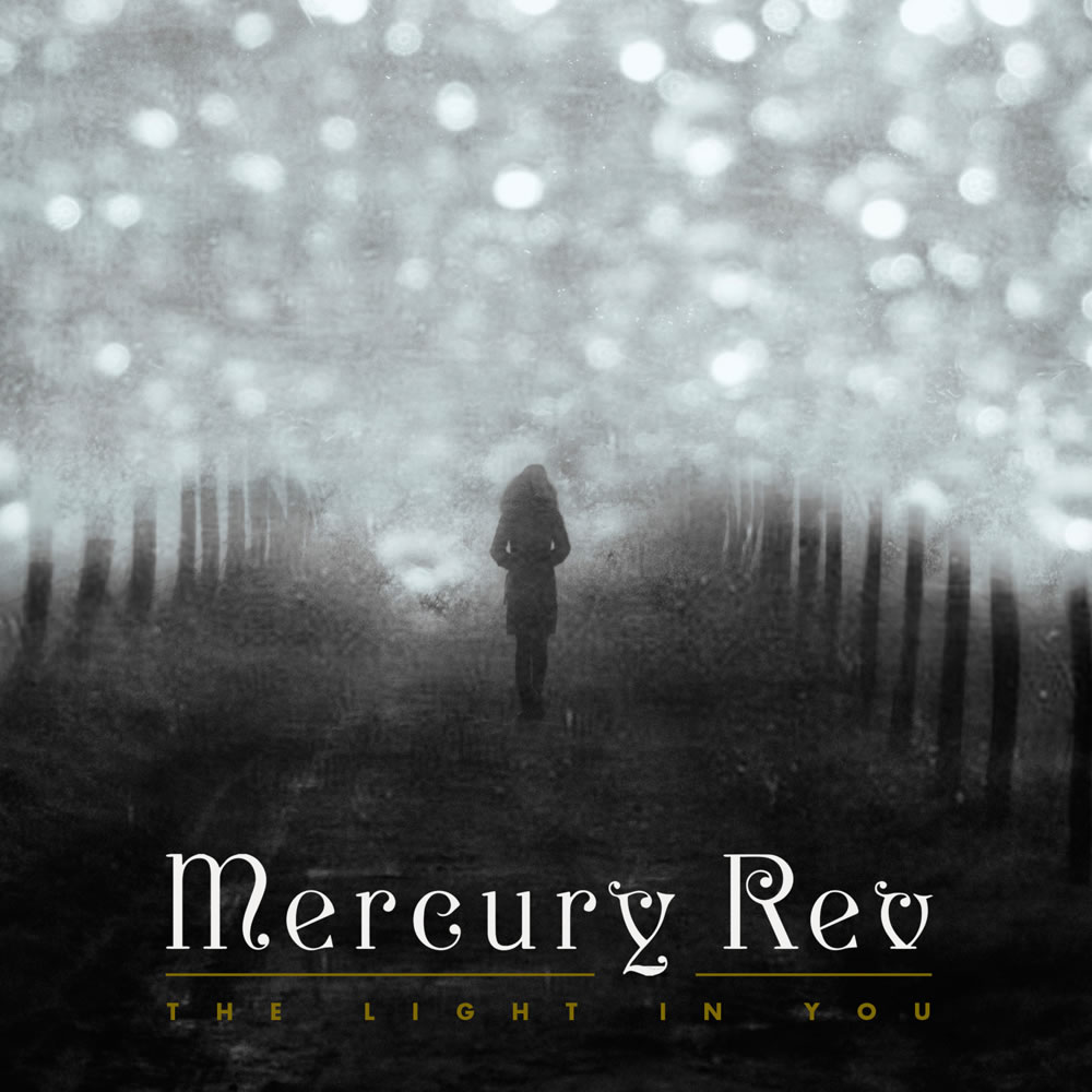 Mercury Rev - 'The Light in You'
