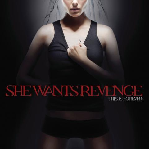 She Wants Revenge - This is Forever (2007)