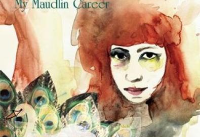 My Maudlin Career
