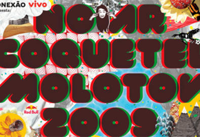 Coquetel Molotov 2009 [ Beirut + Sebastien Tellier + Tiê e Thiago Pethit + outros ]