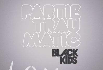 BLACK KIDS - Partie Traumatic
