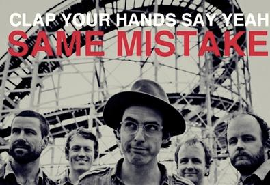 "Clap Your Hands Say Yeah libera download de novo single; ouça aqui ""Same Mistake"""