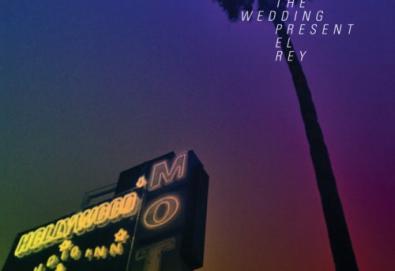 THE WEDDING PRESENT - El Rey