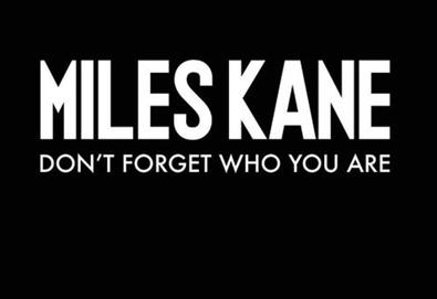 "Novo single de Miles Kane; ""Don't Forget Who You Are"""