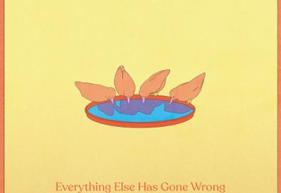 Everything Else Has Gone Wrong
