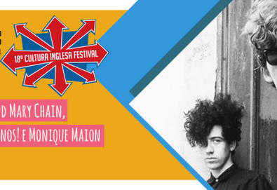 Cultura Inglesa Festival - The Jesus and Mary Chain e Los Campesinos!