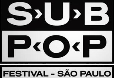 Sub Pop Festival - São Paulo
