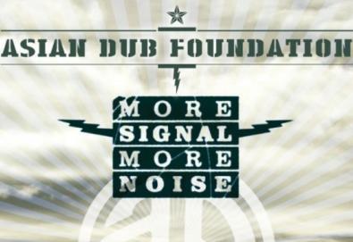 """Asian Dub Foundation retorna com """"More Signal More Noise"""""""