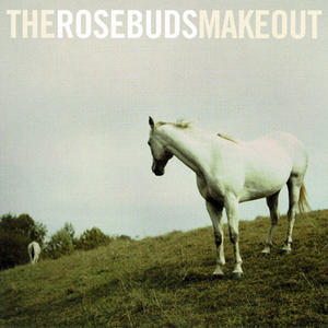 The Rosebuds Make Out