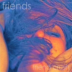 Friend Crush [Single]